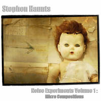 stephen haunts : noise experiments