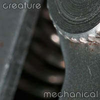 Creature : Mechanical | Music | Ambient