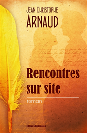 Rencontres sur site - de Jean Christophe Arnaud | eBooks | Fiction