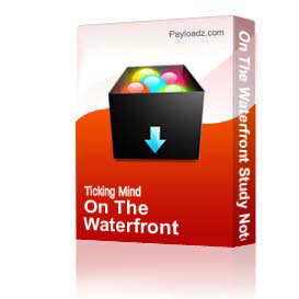 On The Waterfront Study Notes | Other Files | Documents and Forms