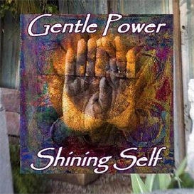 gentle power, shining self