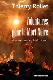Volontaires pour la Mort Noire et autres contes fantastiques par Thierry Rollet | eBooks | Fiction