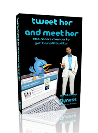 tweet her and meet her: the man's manual to get her off twitte