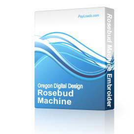 Rosebud Machine Embroidery File | Software | Design