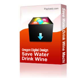 save water drink wine machine embroidery file