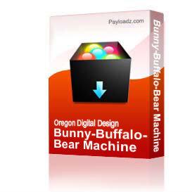 bunny-buffalo-bear machine embroidery files