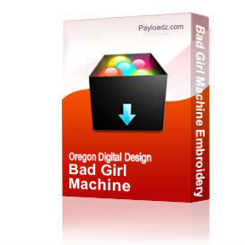 bad girl machine embroidery file
