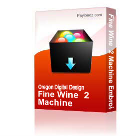 fine wine  2 machine embroidery file