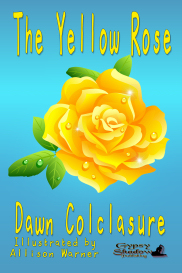 the yellow rose by dawn colclasure