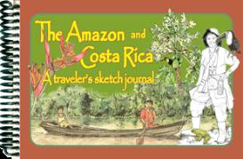 the amazon & costa rica, a traveler's sketch journal
