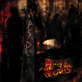 wasp dying for the world (2002) (metal-is records) (10 tracks) 320 kbps mp3 album