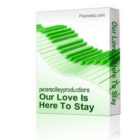 Our Love Is Here To Stay | Music | Backing tracks