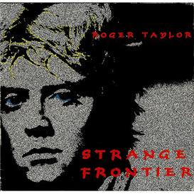 ROGER TAYLOR (QUEEN) Strange Frontier (1996) (RMST) (EMI RECORDS U.K.) (10 TRACKS) 320 Kbps MP3 ALBUM | Music | Rock