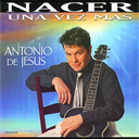 ANTONIO DE JESUS Nacer Una Vez Mas (2000) (FONOVISA) (10 TRACKS) 320 Kbps MP3 ALBUM | Music | World
