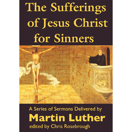 sufferings of jesus christ for sinners - kindle edition