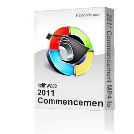 2011 Commencement MP4 format | Movies and Videos | Documentary