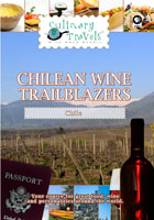 culinary travels  chilean wine trailblazers chile dvd vine's eye productio