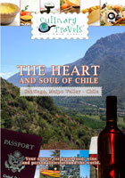 culinary travels the heart and soul of chile santiago, chile, maipo valley, chil
