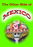 The Other Side of Mexico, DVD, Worldwide Travel Films | Movies and Videos | Special Interest