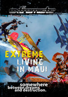 Extremists Extreme Living in Maui DVD Bennett Media Worldwide | Movies and Videos | Special Interest