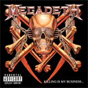 MEGADETH Killing Is My Business... And Business Is Good! (2002) (RMST) (RELATIVITY RECORDS) (11 TRACKS) 320 Kbps MP3 ALBUM   Music   Rock