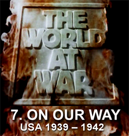 the world at war - 7. on our way  (u.s.a. (19391942)