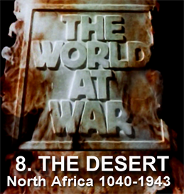 the world at war - 8 the desert (north africa (19401943)