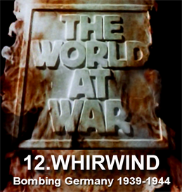 THE WORLD AT WAR - 12 WHIRLWIND: Bombing Germany (September 1939  April 1944) | Movies and Videos | Documentary