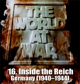 the world at war - 16 inside the reich: germany (19401944)