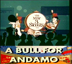3 stooges cartoon-a bull for andamo