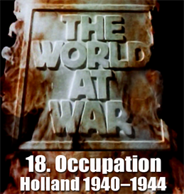 THE WORLD AT WAR - 18 Occupation: Holland (19401944) | Movies and Videos | Documentary