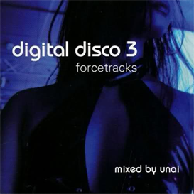 unai digital disco, vol. 3 (2006) (force tracks records) (15 tracks) 320 kbps mp3 album