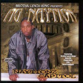 fig naytion (brotha lynch hung) naytionz capitol (2001) (asphalt music group) (17 tracks) 320 kbps mp3 album