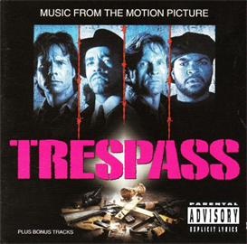 TRESPASS Music From The Motion Picture (1992) (SIRE RECORDS) (12 TRACKS) 320 Kbps MP3 ALBUM | Music | Rap and Hip-Hop