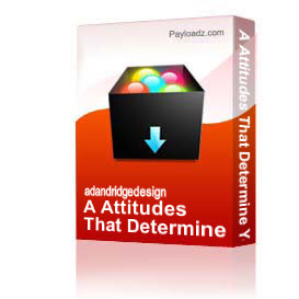 a attitudes that determine your destiny