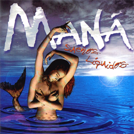 mana suenos liquidos (1997) (warner music latina) (12 tracks) 320 kbps mp3 album