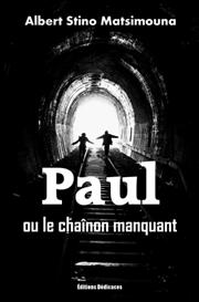 Paul ou le chanon manquant - par Albert Stino Matsimouna | eBooks | Fiction