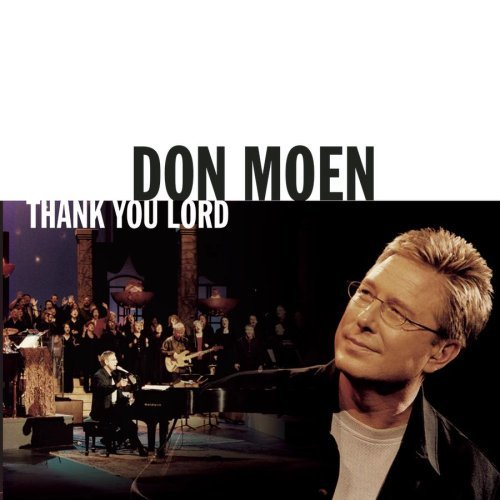 First Additional product image for - DON MOEN Thank You Lord (2004) (INTEGRITY MUSIC) (14 TRACKS) 320 Kbps MP3 ALBUM