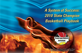 a system of success: 2010 state champion basketball playbook