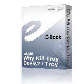 why kill troy davis? / troy davis is dead. what next?