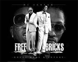 Gucci Mane / Future Free Bricks Hosted By Dj Scream | Music | Rap and Hip-Hop