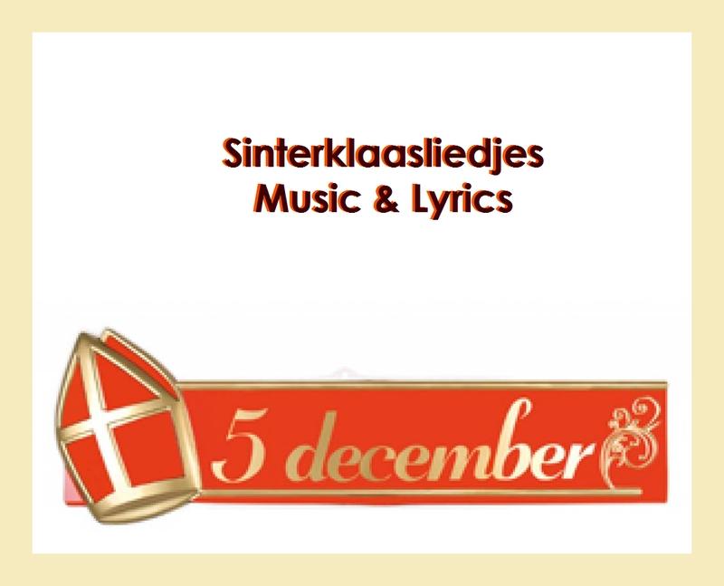 Dutch Saint Nicholas Songs + lyrics Nederlandse Sinterklaasliedjes)