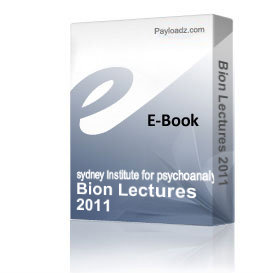 Bion Lectures 2011 | eBooks | Psychology & Psychiatry