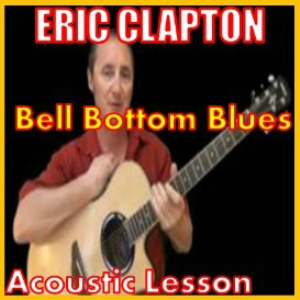 Learn to play Bell Bottom Blues by Eric Clapton | Movies and Videos | Educational