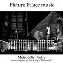 Picture Palace music - Metropolis Poetry - Complete | Music | Electronica