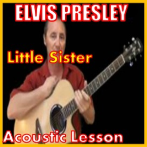 learn to play little sister by elvis presley
