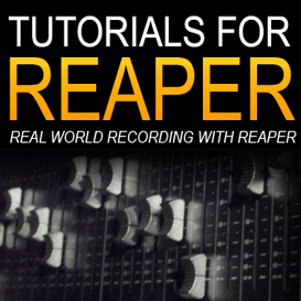 tutorials for reaper - real world recording w/reaper