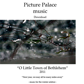 "picture palace music - ""o little town of bethlehem"" - 2011"
