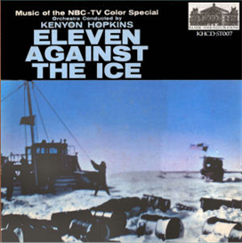 Eleven Against The Ice - Soundtrack from the 1957 NBC-TV Special - Music by Kenyon Hopkins | Music | Classical