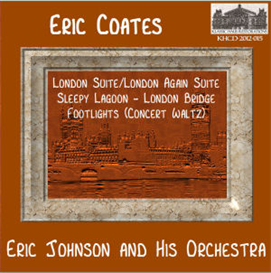 Eric Coates: London & London Again Suites - Eric Johnson and His Orchestra | Music | Classical